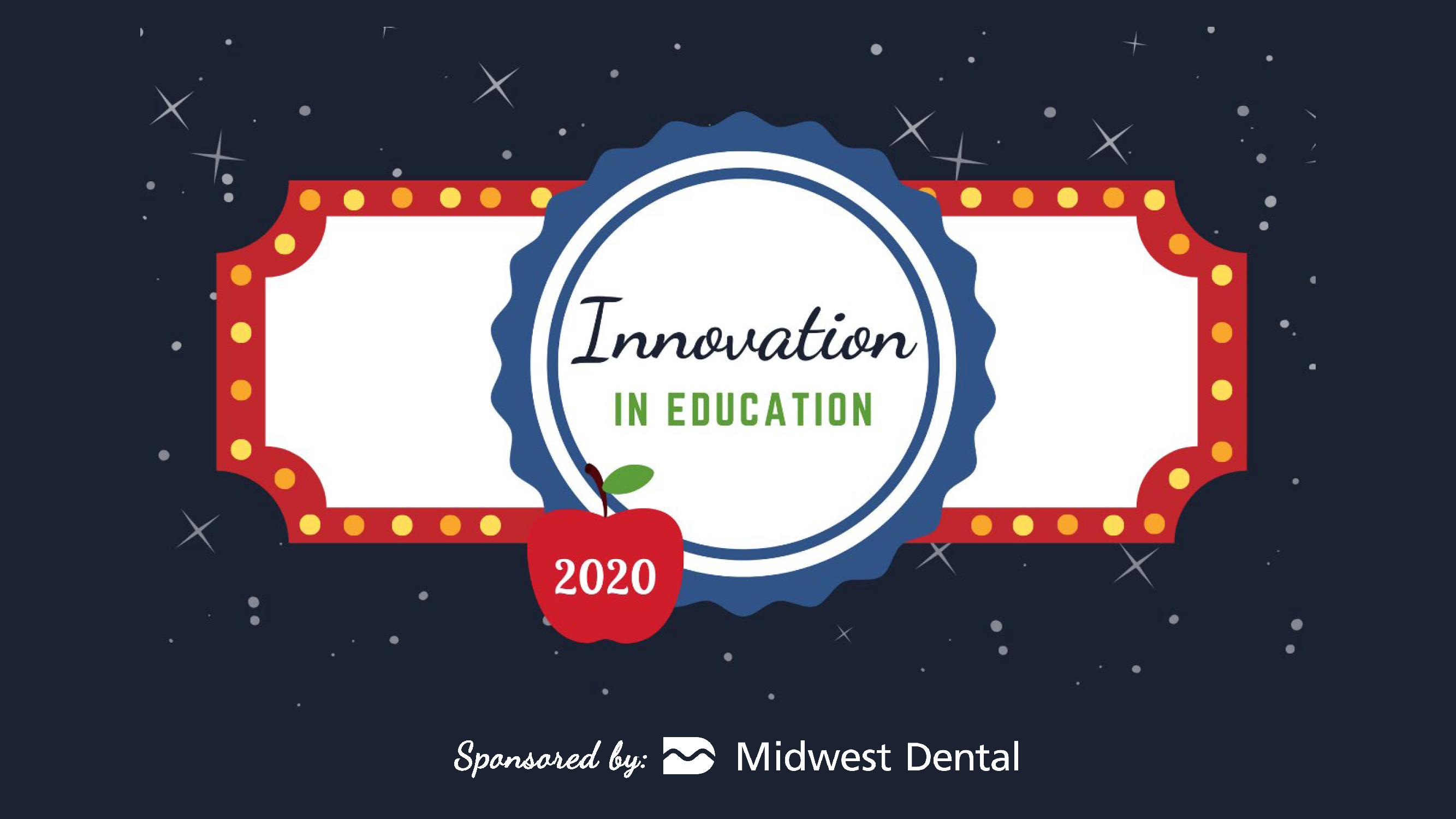 2020 Innovation in Education Sponsored by Midwest Dental